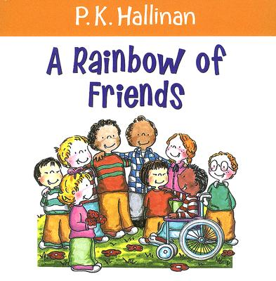 A Rainbow of Friends By Hallinan, P. K.